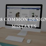 8 Design Fails That'll Ruin Every Website – And How to Avoid Them