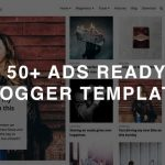 50+ Best Ads Ready Blogger Templates 2019