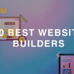 10 Best Website Builders and Platforms for Bloggers